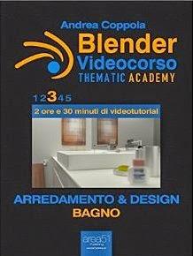 Blender Videocorso - Thematic Academy. Arredamento e Design: Vol. 3 - Bagno (Esperto in un click)