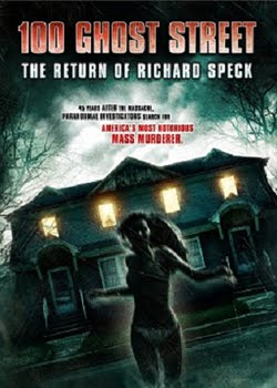 100 Ghost Street The Return Of Richard Speck (2012)
