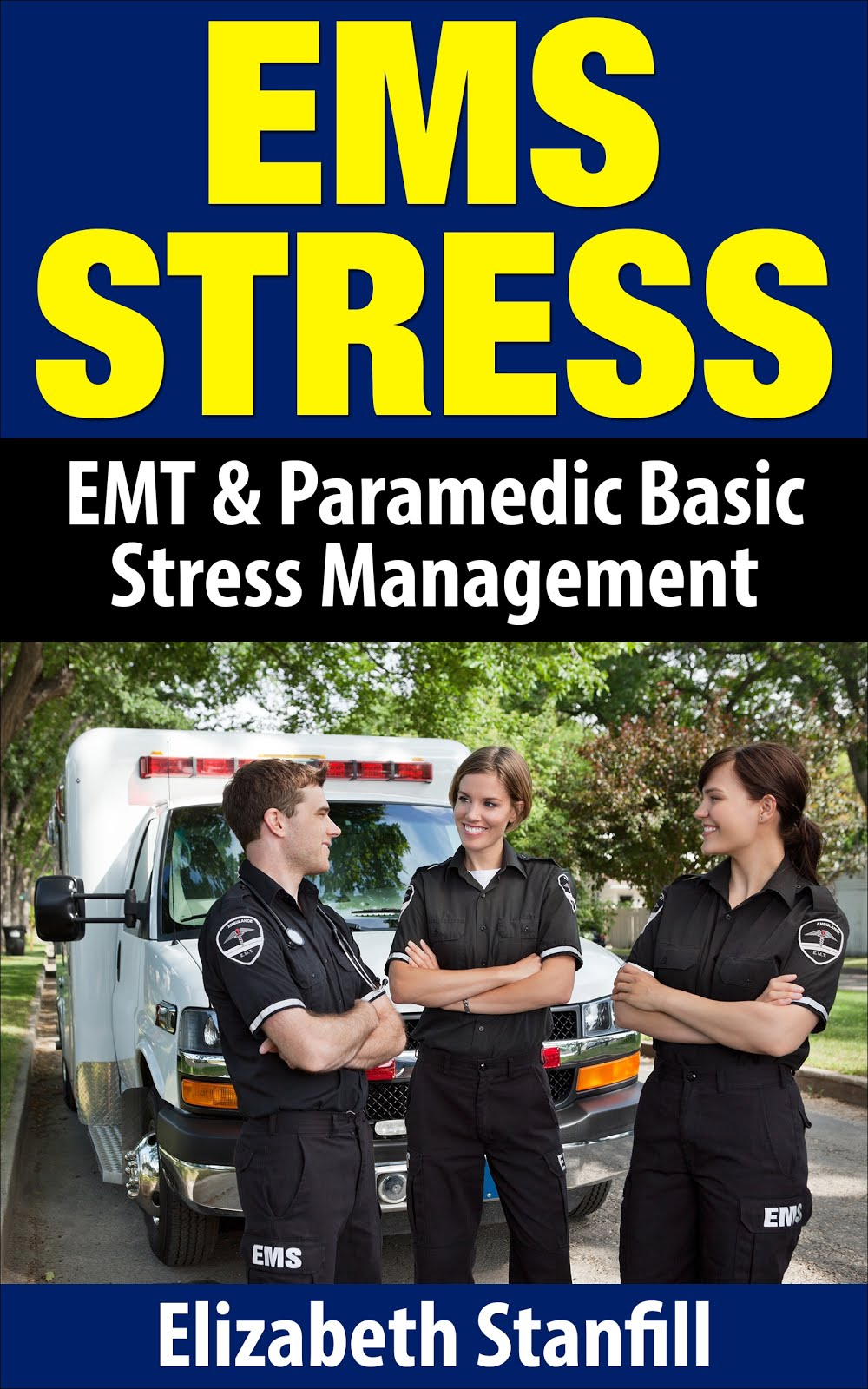 EMS STRESS: EMT & PARAMEDIC BASIC STRESS MANAGEMENT