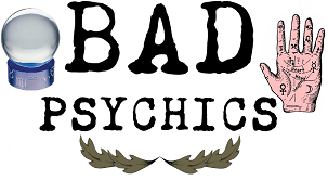 #BadPsychics