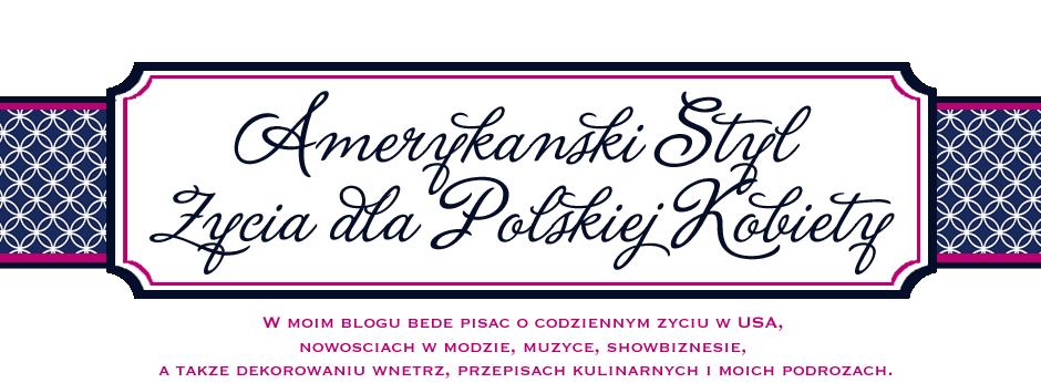 Amerykanski Styl Zycia dla Polskej Kobiety