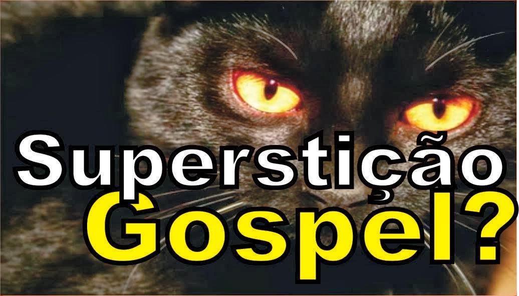 Superstições Gospel?