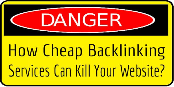 How Cheap Backlinking Services Can Kill Your Website?