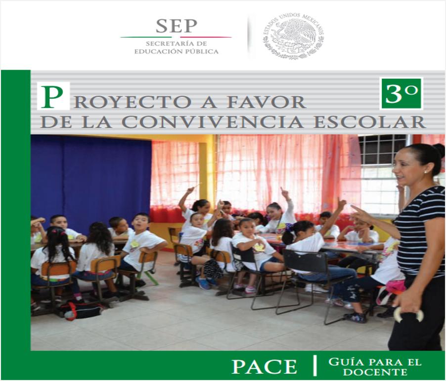 Proyecto a Favor de la Convivencia Escolar (PACE) - Guía para el maestro