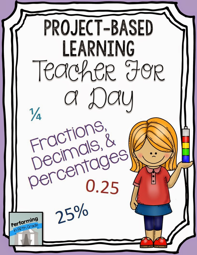 http://www.teacherspayteachers.com/Product/Project-Based-Learning-Teacher-for-a-Day-Fractions-Decimals-Percents-952311