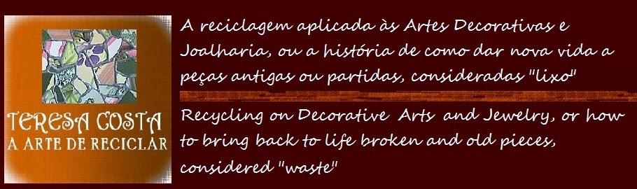 A Arte de Reciclar - Teresa Costa