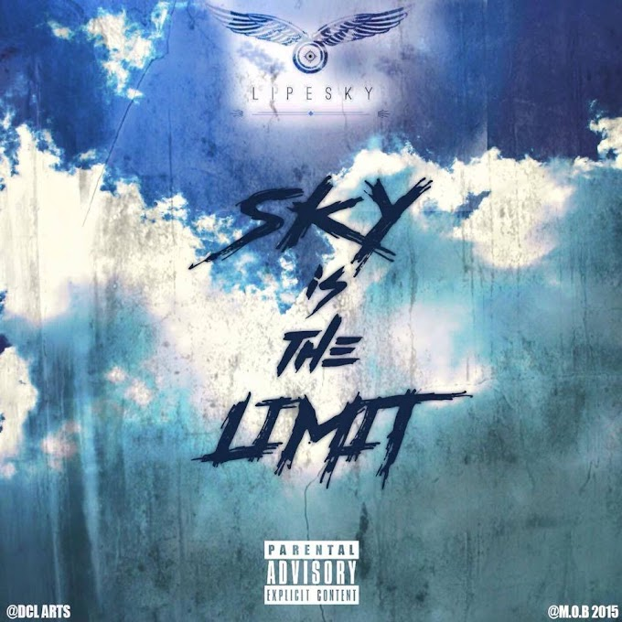 "LipeSky - ""Sky Is The Limit""  (Mixtape) (Download) (ORAV)"