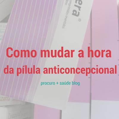 Como mudar a hora da pílula anticoncepcional