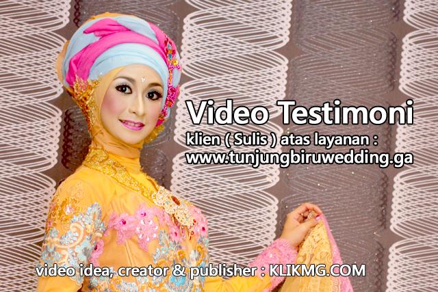 Video Testimoni Klien : TUNJUNG BIRU Rias Pengantin Indonesia - tunjungbiruwedding.ga || Creator, Ide & Publisher : Klikmg Video Shooting