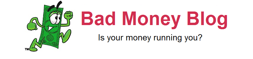 Bad Money Blog