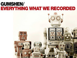 Gumshen: Everything What We Recorded review