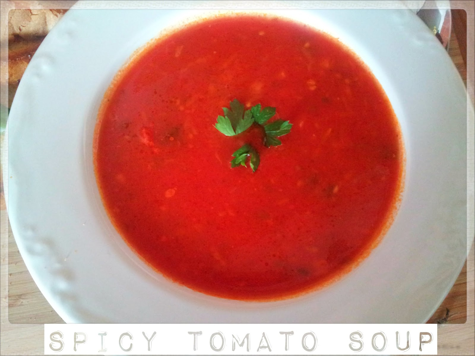 You've Got Meal!: Spicy Tomato Soup Recipe