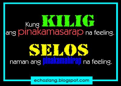 Kung kilig ang pinakamasarap na feeling. Selos naman ang pinakamahirap na feeling.