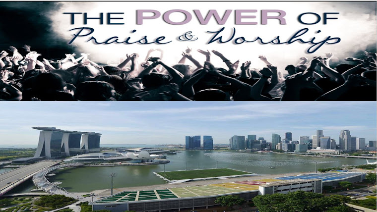 The Power Of Praise & Worship and The Real Estate In Singapore