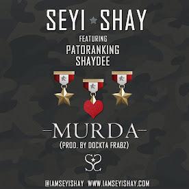 "Seyi Shay's ""Murda"""