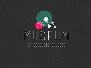 """Museum of Obsolete Objects"""