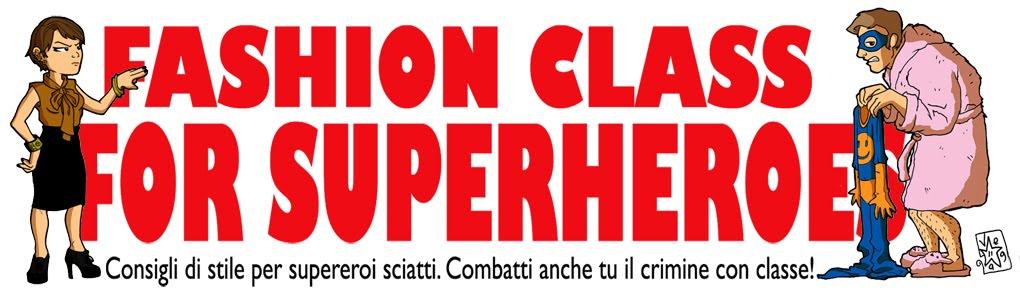 Fashion class for superheroes
