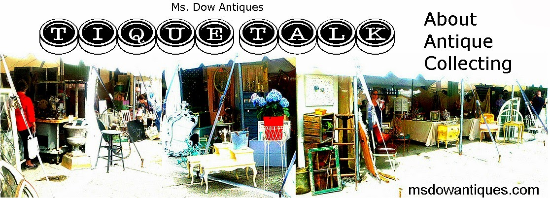 Ms Dow Antiques Tique Talk by Marianne Dow