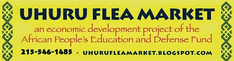 UHURU FLEA MARKETS a project of the African People's Education & Defense Fund • apedf.org