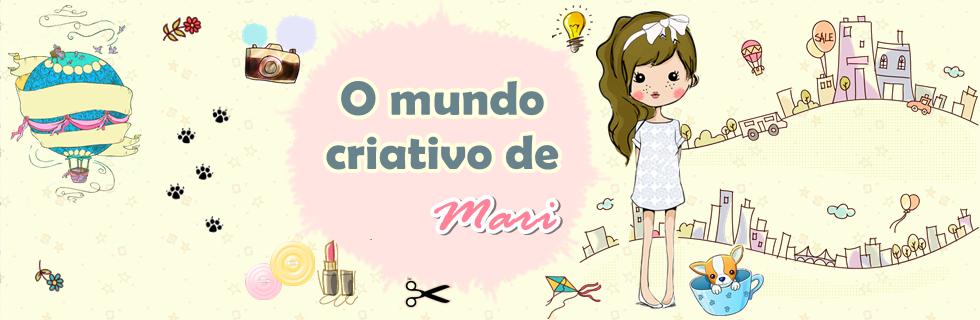 O mundo criativo de Mari.
