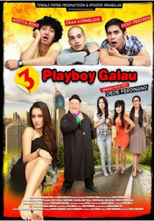 Download & Sinopsis Film 3 Playboy Galau (2013)