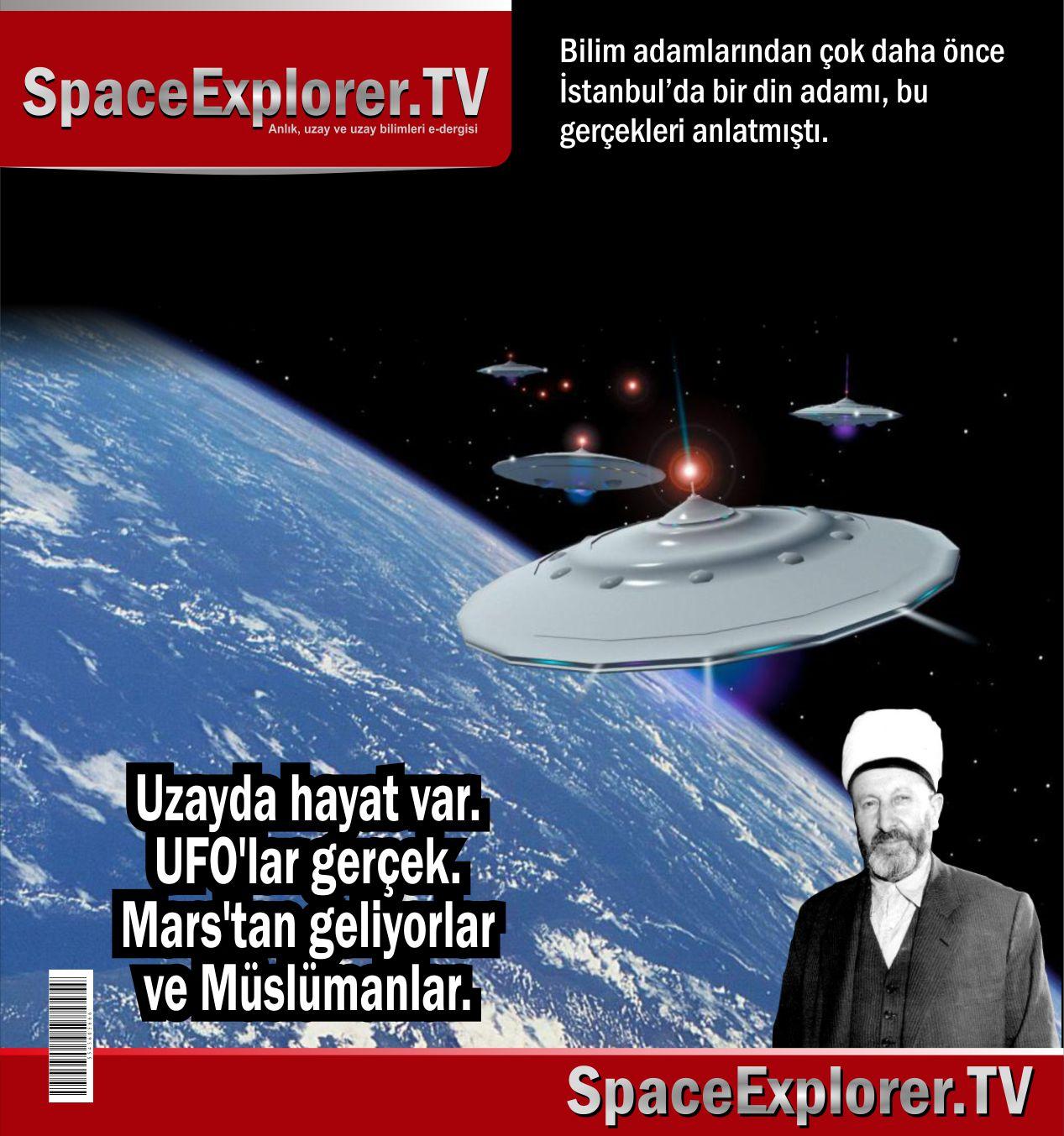 Süleyman Hilmi Tunahan, UFO, UFO'lar gerçek mi?, Mars, Mars'ta yaşam var mı, Müslüman uzaylılar, Müslüman bilim adamları, Merih, NASA, NASA astronotlarının itirafları,