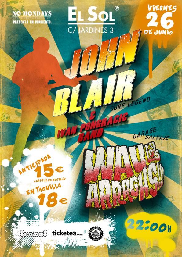 John Blair & Ivan Pongracic Band + Wau y Los Arrrghs!!! - El Sol 26/06/15