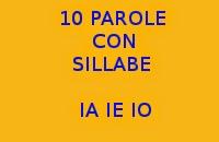 10 PAROLE ITALIANE CHE INIZIANO O FINISCONO CON LE SILLABE IA IE IO