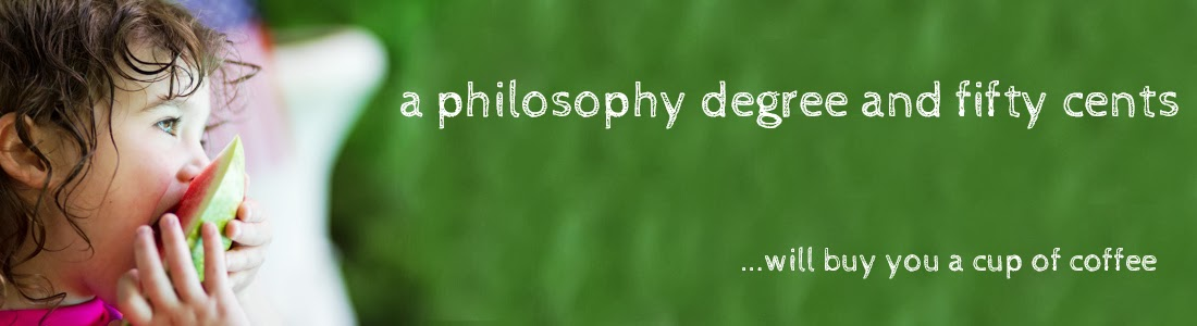 A Philosophy Degree and Fifty Cents