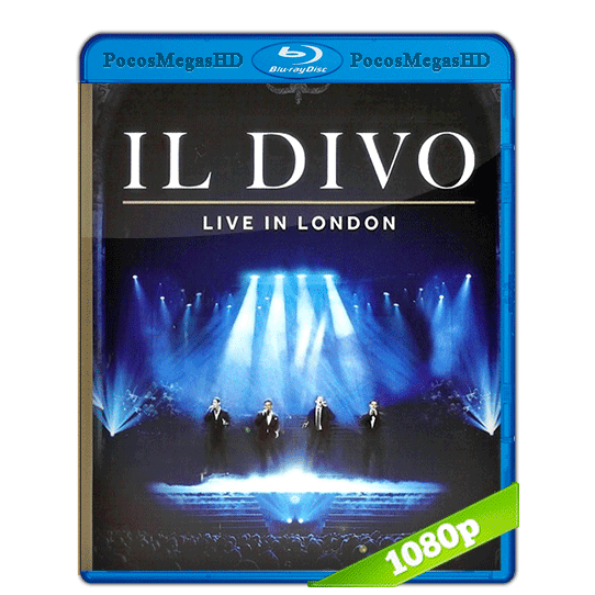 Il Divo live In London (2011) 1080p Audio Ingles 5.1