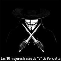 "Las 10 mejores frases de ""V de Vendetta"""