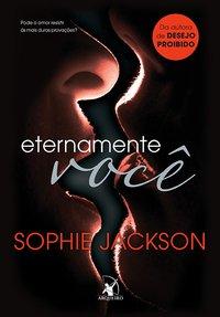 Eternamente você, Sophie Jackson, Editora Arqueiro, Caprichos by Neli