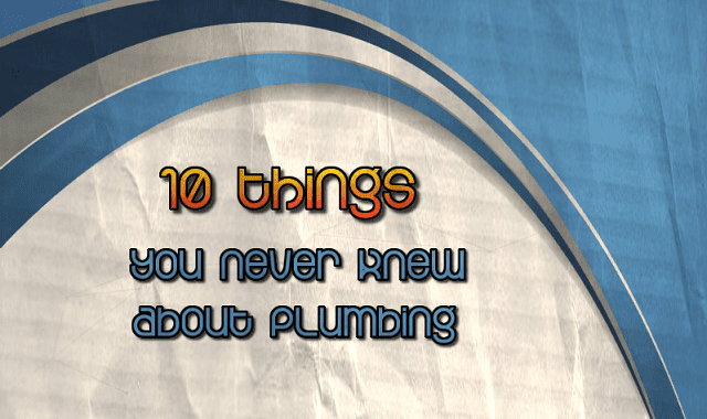 Image: 10 Things you Never Knew About Plumbing