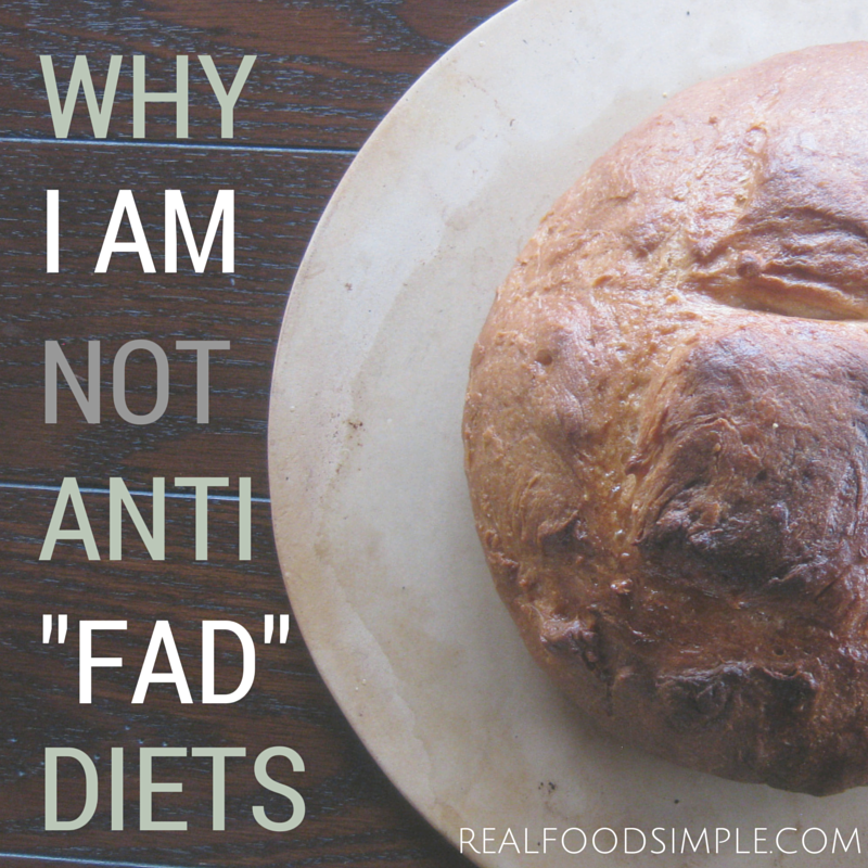 Why I am not anti fad diets. Although fad diets are not usually the best way to go, as a nutritionist I do think there could be benefits to them. | realfoodsimple.com