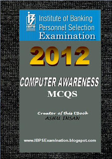 Computer Awareness MCQS 2012 for IBPS CWE