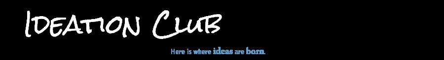 Ideation Club