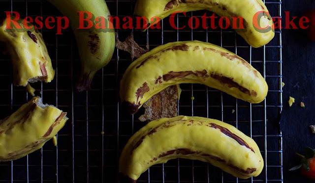 Resep Banana Cotton Cake
