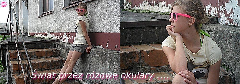 Świat Przez Różowe Okulary ....
