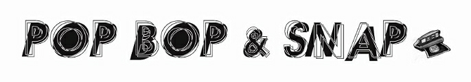 POP BOP & SNAP