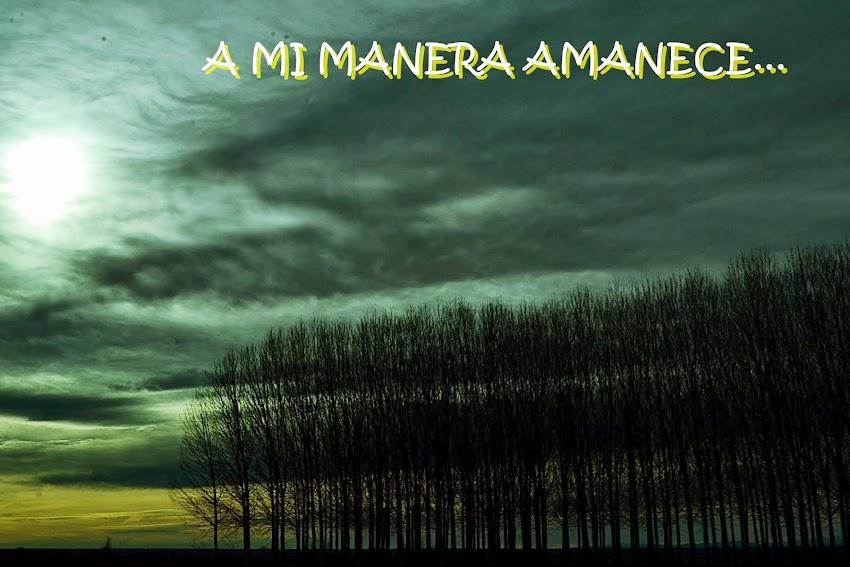 A MI MANERA AMANECE