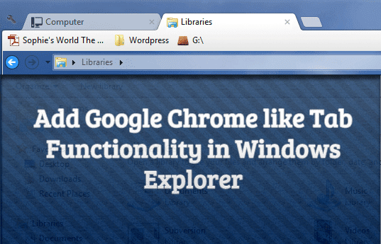 Add Google Chrome Like Tab Functionality in Windows Explorer