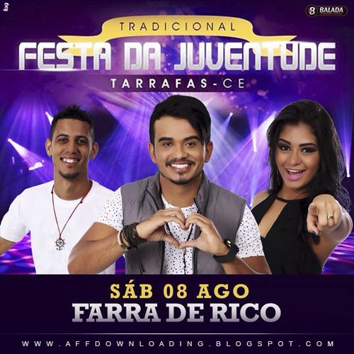 Farra de Rico – Tarrafas – CE – 08.08.2015 – Rep. Novo!!