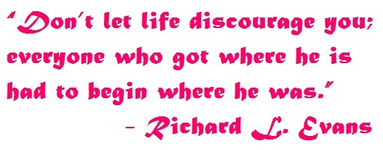 Don't let life discourage you, quote of the day, inspirational quote
