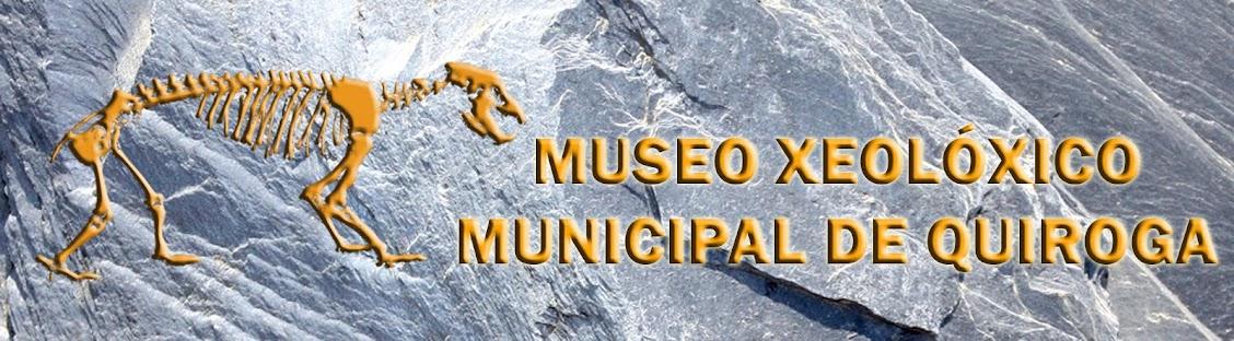 MUSEO XEOLÓXICO DE QUIROGA