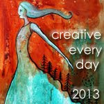 Be Creative Everyday - 2013