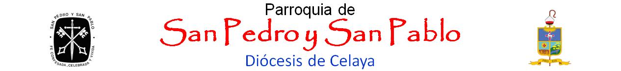 Parroquia de San Pedro y San Pablo, Diócesis de Celaya