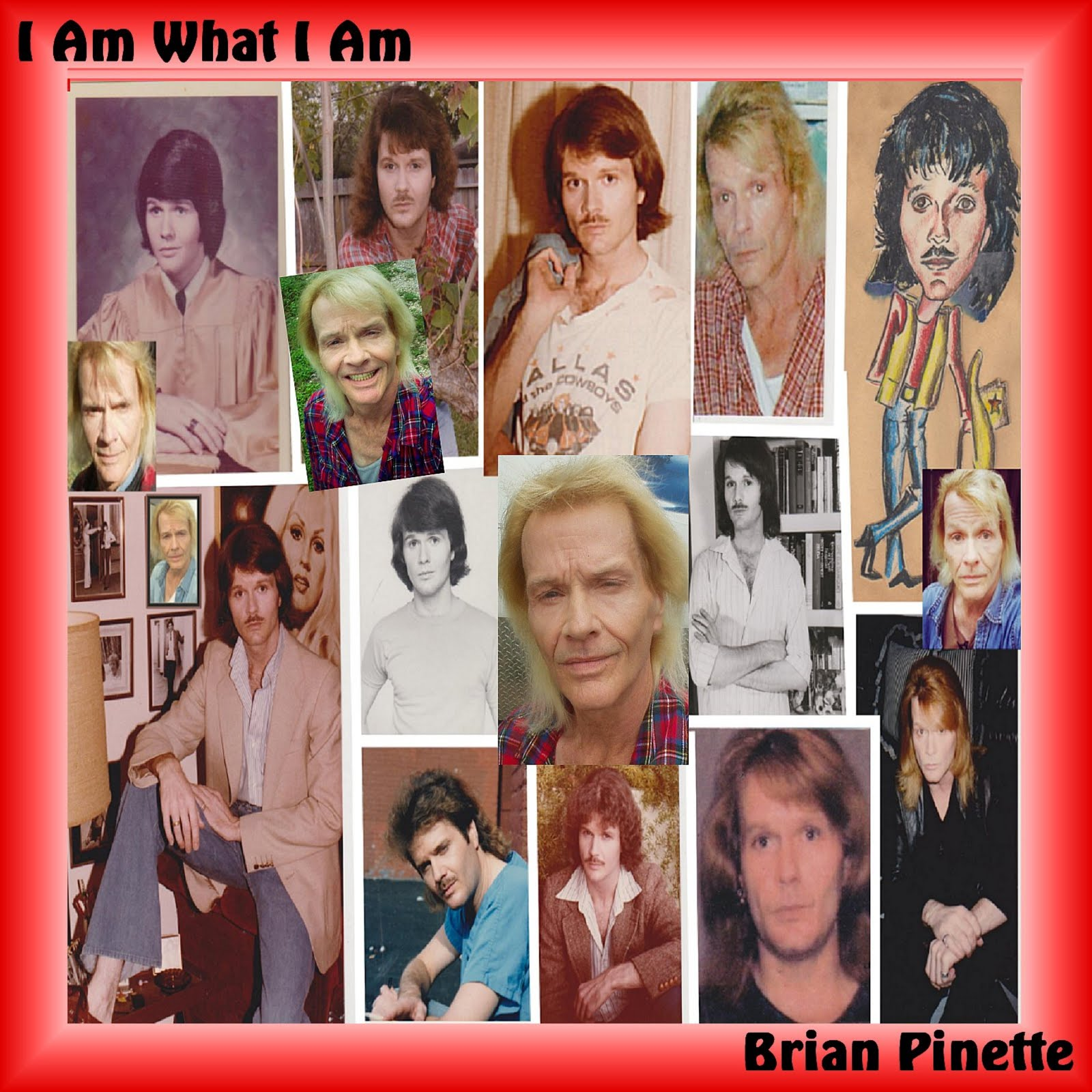 Brian Pinette ~ I Am What I Am (LIVE)