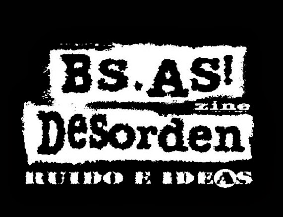 Bs.As. Desorden zine // Ruido e ideas