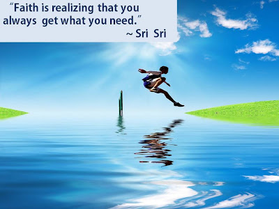 Quotes by Sri Sri Ravi Shankar on faith