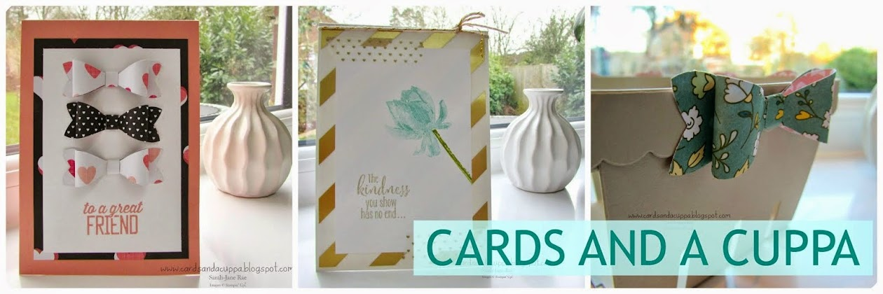 Stampin' Up UK Demonstrator Sarah-Jane Rae Cards and a Cuppa blog
